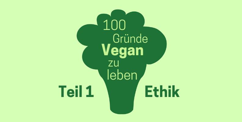Gründe Vegan Ethik