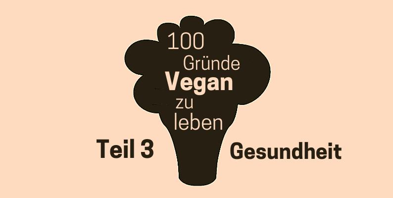 Vegan Gründe Gesundheit